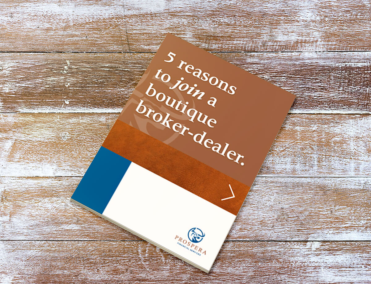 5 Reasons to Join a Boutique Broker-Dealer Brochure